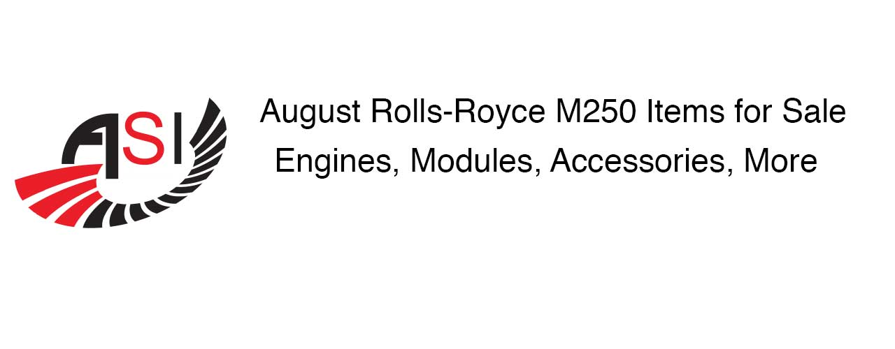 August Rolls-Royce (Allison) M250 Items for Sale - Engines, Modules, Accessories
